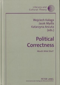 Political Correctness. Mouth Wide Shut?