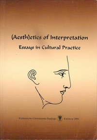(Aesth)etics of Interpretation. Essays in Cultural Practice