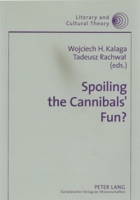 Spoiling the Cannibal's Fun? Cannibalism and Cannibalization in Culture and Elsewhere