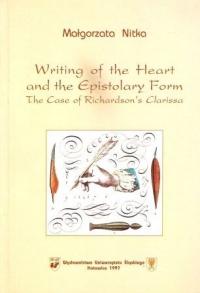 Writing of the Heart and the Epistolary Form. The Case of Richardson's Clarissa