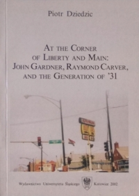 At the Corner of Liberty and Main: John Gardner, Raymond Carver, and the Generation of '31