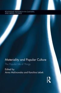 Materiality and Popular Culture. The Popular Life of Things