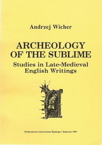 Archeology of the Sublime. Studies in Late-Medieval English Writings