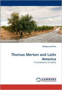 Thomas Merton and Latin America: A Consonance of Voices