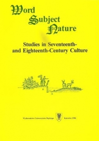 Word - Subject - Nature. Studies in Seventeenth and Eighteenth-Century Culture