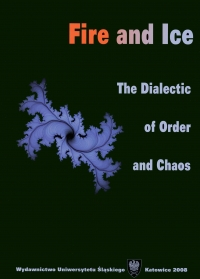 Fire and Ice. The Dialectic of Order and Chaos