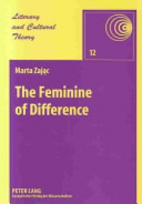 The Feminine of Difference: Gilles Deleuze, Hélene Cixous and Contemporary Critique of the Marquis de Sade
