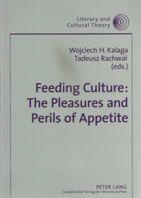 Feeding Culture: The Pleasures and Perils of Appetite