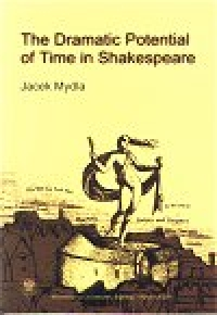 The Dramatic Potential of Time in Shakespeare